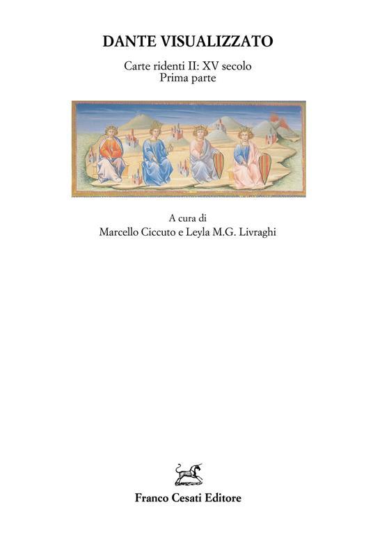 Dante visualizzato. Carte ridenti. Vol. 2: XV secolo prima parte. - copertina