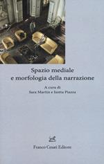 Spazio mediale e morfologia della narrazione
