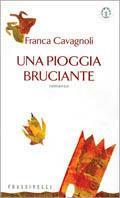 Una pioggia bruciante - Franca Cavagnoli - copertina