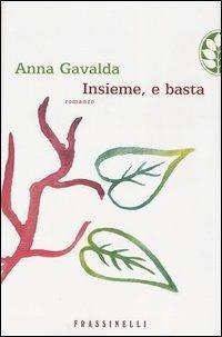 Insieme, e basta - Anna Gavalda - copertina