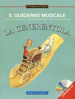 Il quaderno musicale. La cenerentola. Ediz. illustrata. Con CD Audio