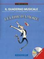 Il quaderno musicale. L'elisir d'amore. Con espansione online. Con CD-Audio