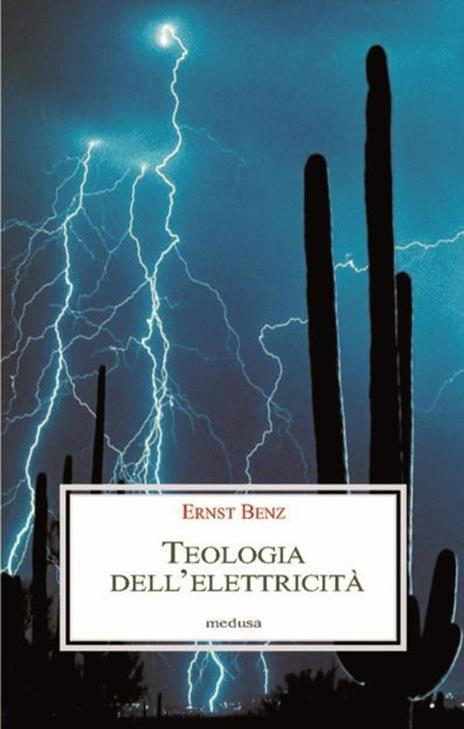 Teologia dell'elettricità - Ernst Benz - 2