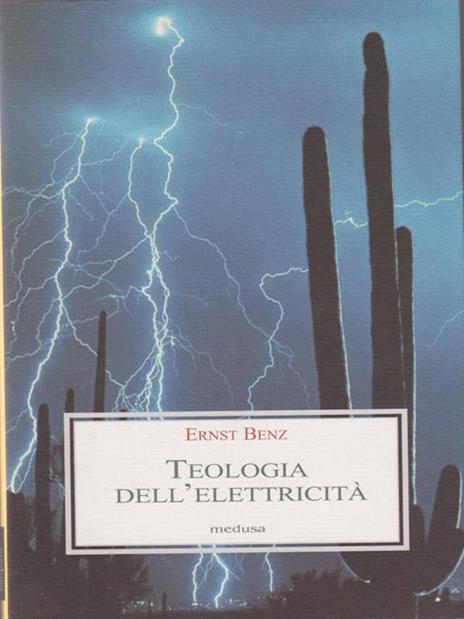 Teologia dell'elettricità - Ernst Benz - 4