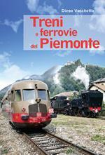 Treni e ferrovie del Piemonte. Ediz. a colori
