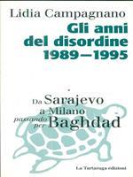 Gli anni del disordine 1989-1995. Da Sarajevo a Milano passando per Baghdad