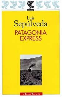 Patagonia express - Luis Sepúlveda - copertina