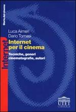 Internet per il cinema. Tecniche, generi, cinematografie, autori