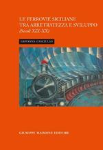 La ferrovia siciliana tra arretratezza e sviluppo. Secoli XIX-XX