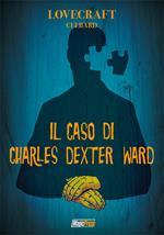 Lovecraft. Il caso di Charles Dexter Ward