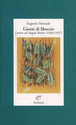 Giorni di libeccio. Lettere ad Angelo Barile (1920-1957)