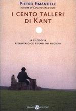 I cento talleri di Kant. La filosofia attraverso gli esempi dei filosofi