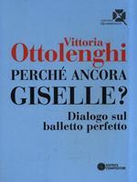 Perché ancora Giselle? Dialogo sul balletto perfetto