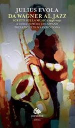 Da Wagner al jazz. Scritti sulla musica (1936-1971)