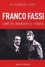 Franco Fassi. Come ho inventato il fitness