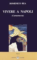 Vivere a Napoli. Carta straccia