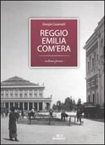 Reggio Emilia com'era. Vol. 1