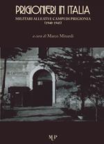 Prigionieri in Italia. Militari alleati e campi di prigionia (1940-1945)