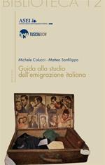 Guida allo studio dell'emigrazione italiana
