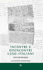 Incontri e disincontri luso-italiani (XVI-XXI secolo)