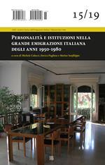 Personalità e istituzioni nella grande emigrazione italiana degli anni 1950-1980