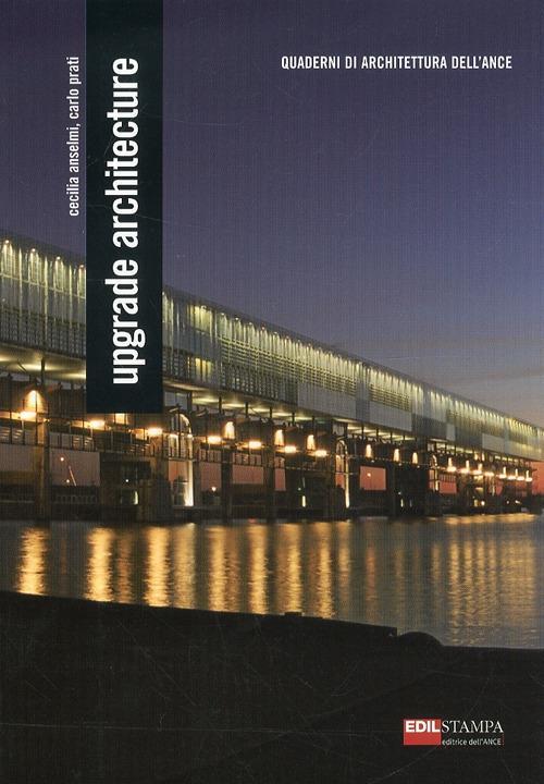 Upgrade architecture - Cecilia Anselmi,Carlo Prati - copertina