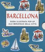 Barcellona. Guida illustrata pop up alle meraviglie della città. Ediz. illustrata