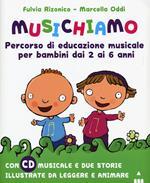 Musichiamo. Percorso di educazione musicale per bambini dai 2 ai 6 anni. Nuova ediz. Con CD-Audio. Con Fascicolo