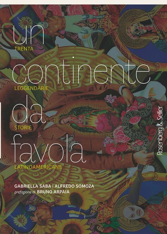 Un continente da favola. Trenta leggendarie storie latinoamericane - Gabriella Saba,Alfredo Somoza - ebook