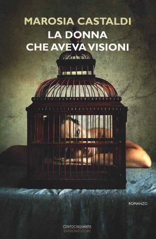 La donna che aveva visioni - Marosia Castaldi - 2