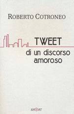 Tweet di un discorso amoroso