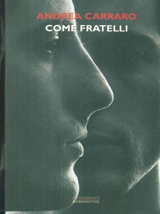 Come fratelli - Andrea Carraro - copertina
