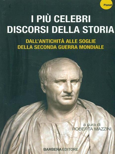 I più celebri discorsi della storia. Vol. 1: Dall'antichità alle soglie della seconda guerra mondiale. - copertina