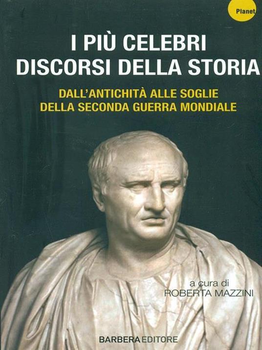 I più celebri discorsi della storia. Vol. 1: Dall'antichità alle soglie della seconda guerra mondiale. - 6