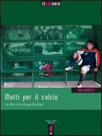 Matti per il calcio. DVD - Volfango De Biasi,Francesco Trento - copertina