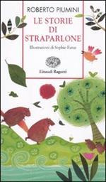 Le storie di Straparlone. Ediz. illustrata