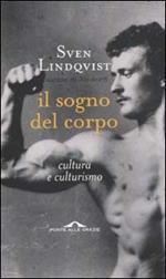 Il sogno del corpo. Cultura e culturismo
