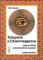 Telepatia e chiaroveggenza. I segreti della comunicazione mentale