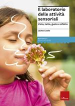 Il laboratorio delle attività sensoriali. Vista, tatto, gusto e olfatto