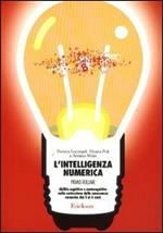 L' intelligenza numerica. Vol. 1: Abilità cognitive e metacognitive nella costruzione della conoscenza numerica dai 3 ai 6 anni.