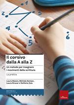 Il corsivo dalla A alla Z. Un metodo per insegnare i movimenti della scrittura. La pratica