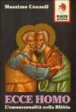 Ecce homo. L'omosessualità nella Bibbia
