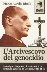 L' arcivescovo del genocidio - Marco A. Rivelli - copertina