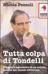 Tutta colpa di Tondelli - Nicola Pezzoli - copertina