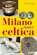 Milano nasce celtica