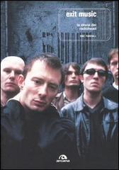 Exit Music. La storia dei Radiohead - Mac Randall - copertina