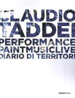 Diario di territori. Performance paint music live. Ediz. illustrata
