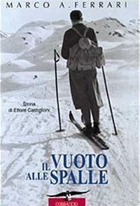 Il vuoto alle spalle. Storia di Ettore Castiglioni - Marco Albino Ferrari - copertina