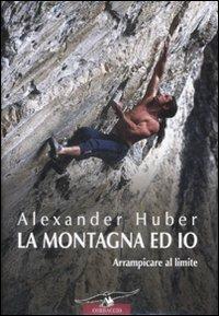 La montagna ed io - Alexander Huber - copertina