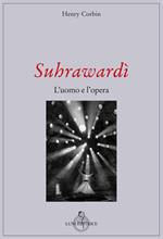 Suhrawardi. L'uomo e l'opera